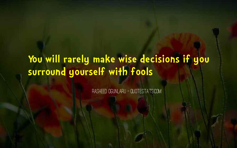 Quotes About Making Foolish Decisions #676349