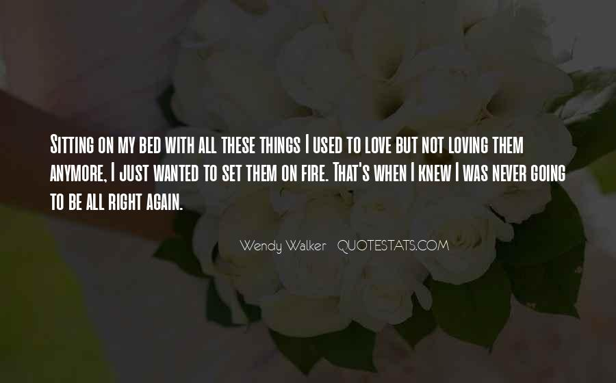 Quotes About Used To Love #108064
