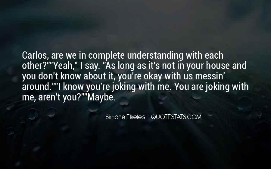 Quotes About Not Understanding Me #623338
