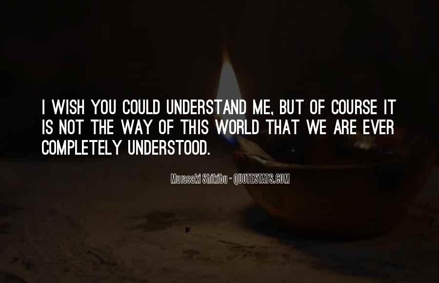 Quotes About Not Understanding Me #736088