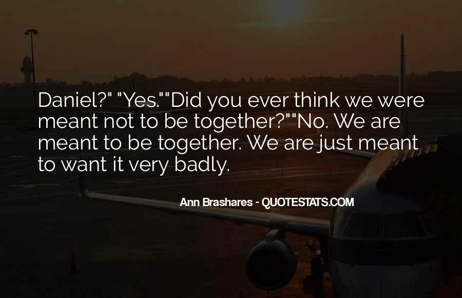 Quotes About We Are Not Meant To Be #1259954