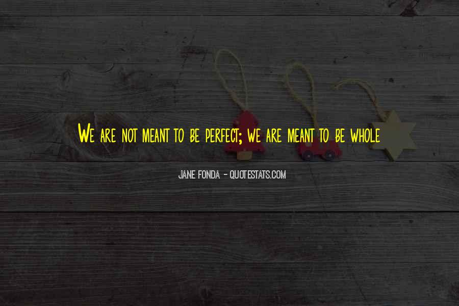 Quotes About We Are Not Meant To Be #1672479