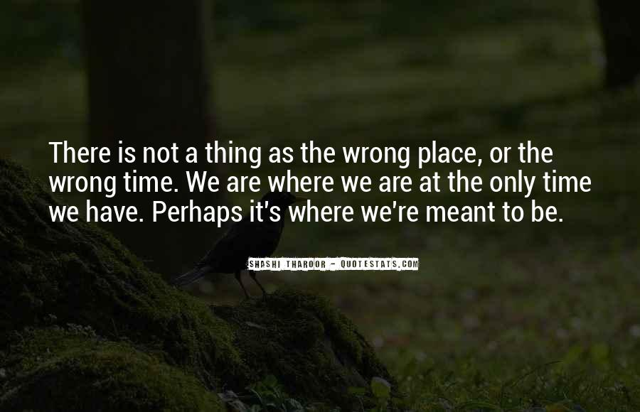 Quotes About We Are Not Meant To Be #754784