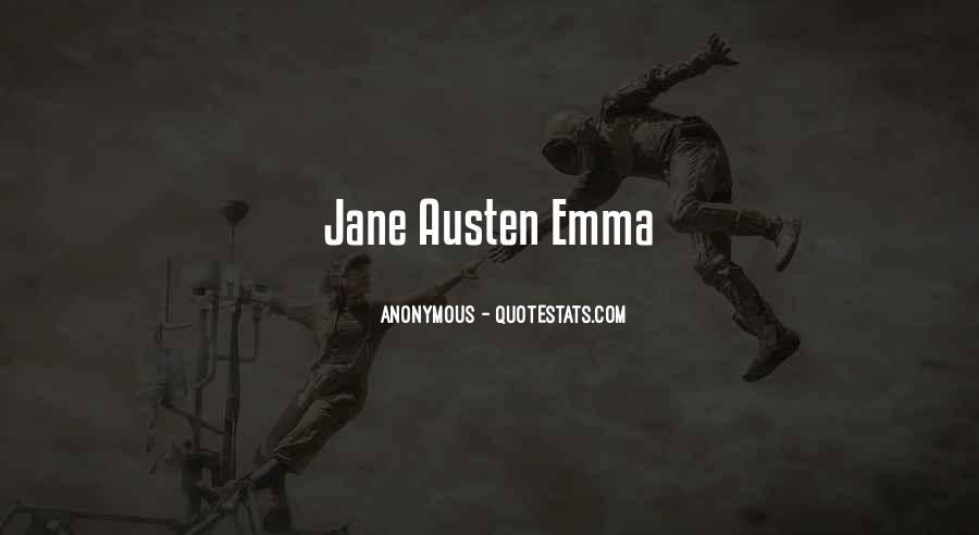 Quotes About Emma Jane Austen #879107