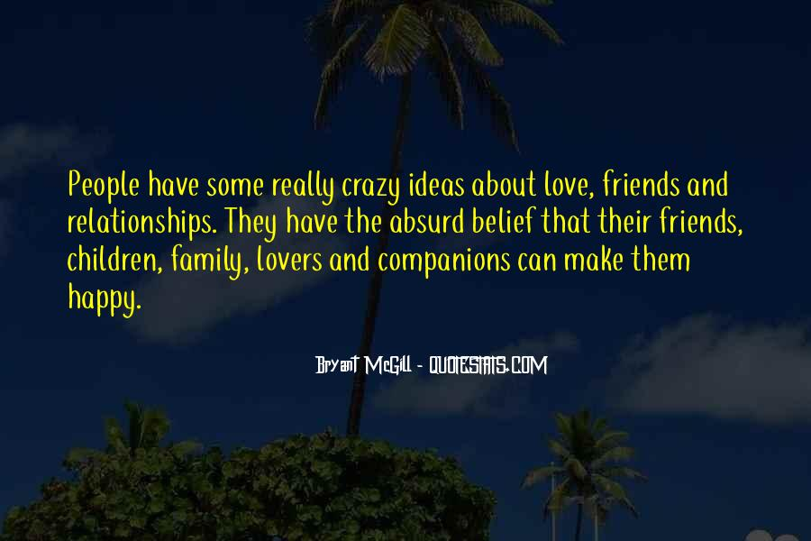 Quotes About Friends And Family Relationships #1730557