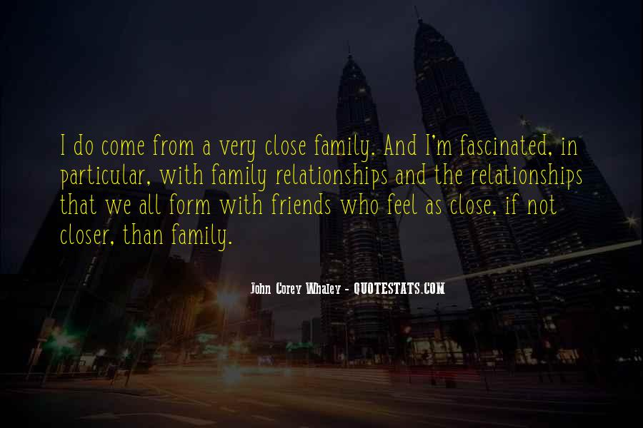 Quotes About Friends And Family Relationships #272203