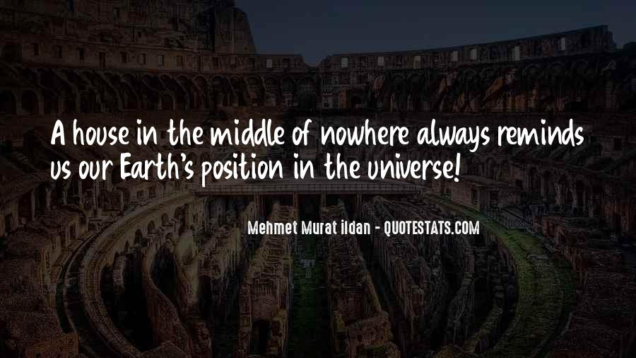 Quotes About Middle Of Nowhere #425456
