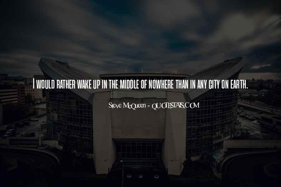 Quotes About Middle Of Nowhere #537062