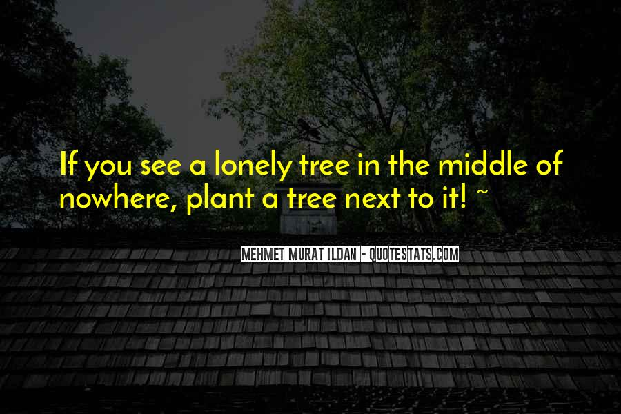 Quotes About Middle Of Nowhere #598785