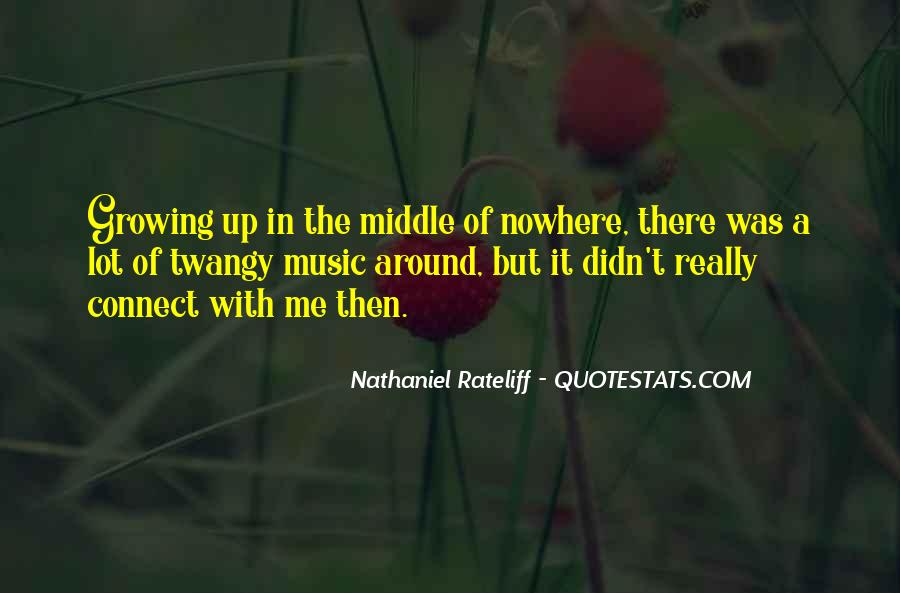 Quotes About Middle Of Nowhere #634595