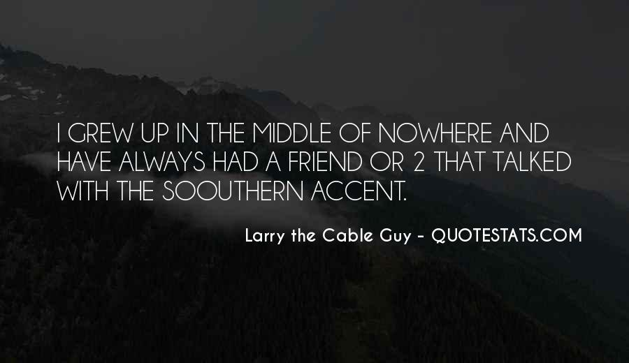 Quotes About Middle Of Nowhere #784866