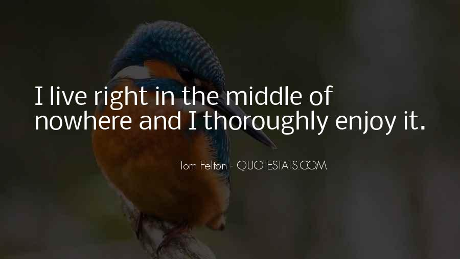 Quotes About Middle Of Nowhere #823560