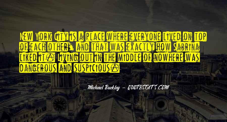 Quotes About Middle Of Nowhere #93471