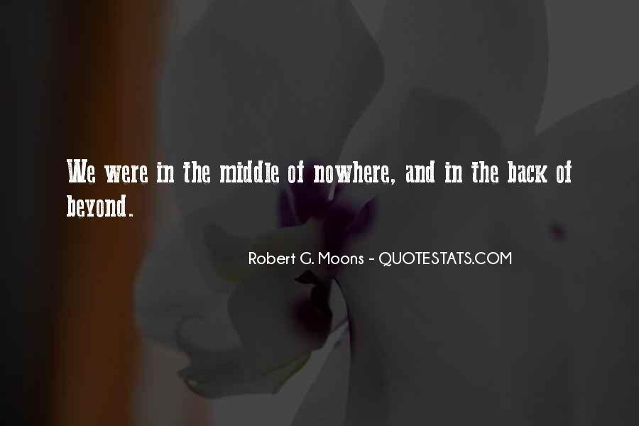 Quotes About Middle Of Nowhere #953340