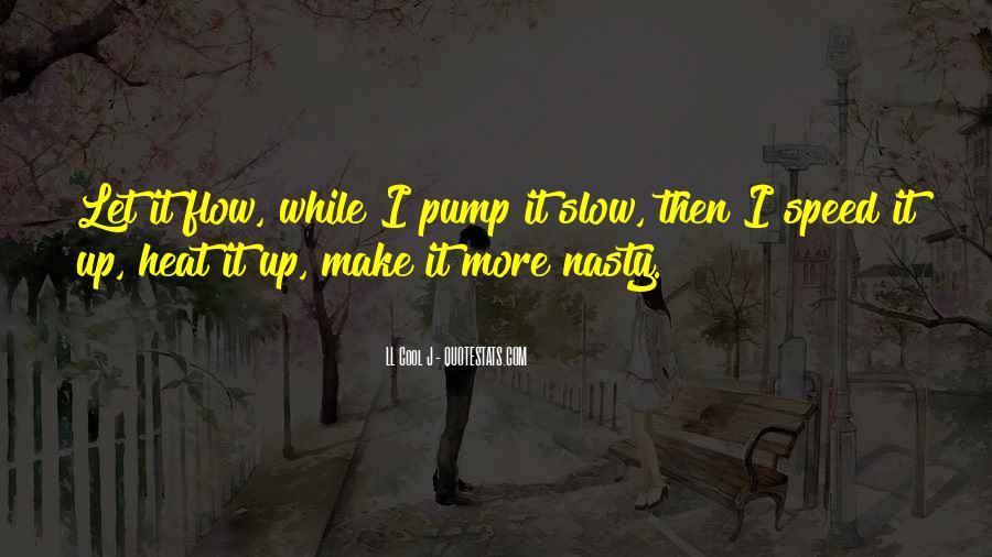 Quotes About Pumps #74275