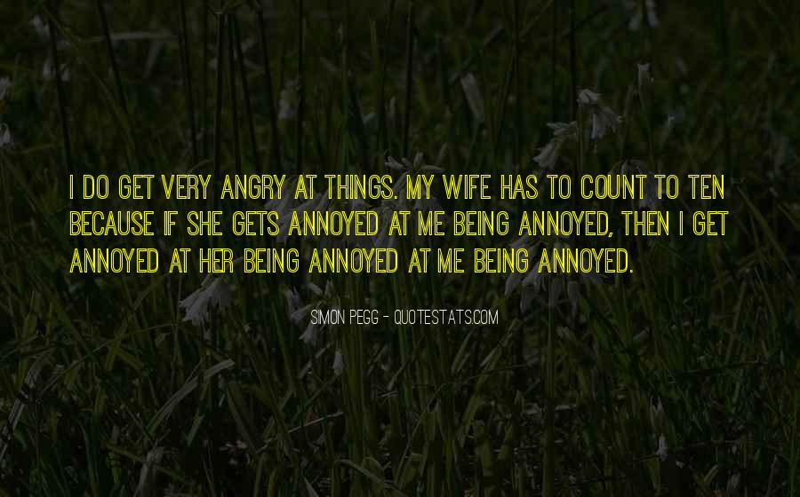 Quotes About Being Annoyed With Someone #1062521