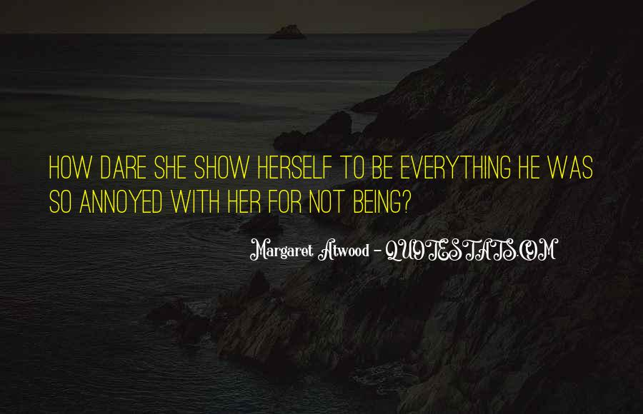 Quotes About Being Annoyed With Someone #1635173