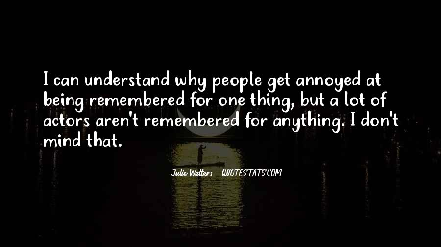 Quotes About Being Annoyed With Someone #1792542