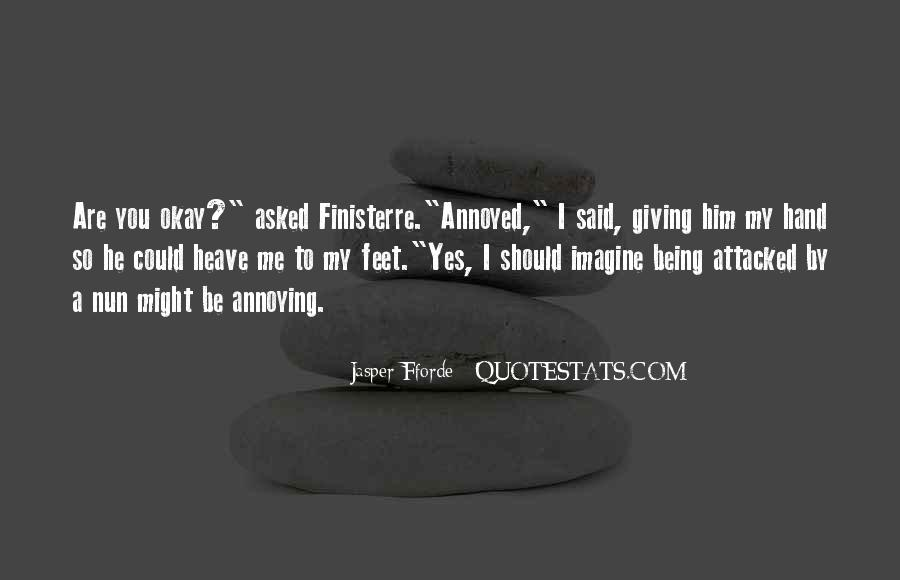 Quotes About Being Annoyed With Someone #600778