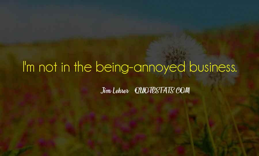 Quotes About Being Annoyed With Someone #957483