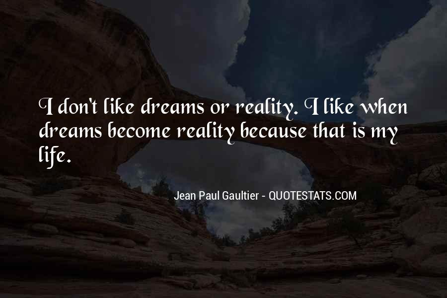 Quotes About Dreams Become Reality #1015352