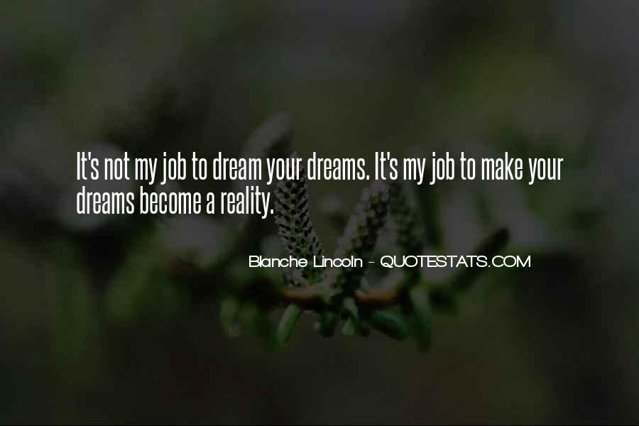 Quotes About Dreams Become Reality #1168790