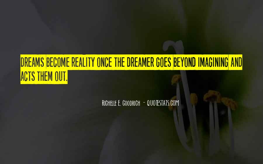 Quotes About Dreams Become Reality #1190725