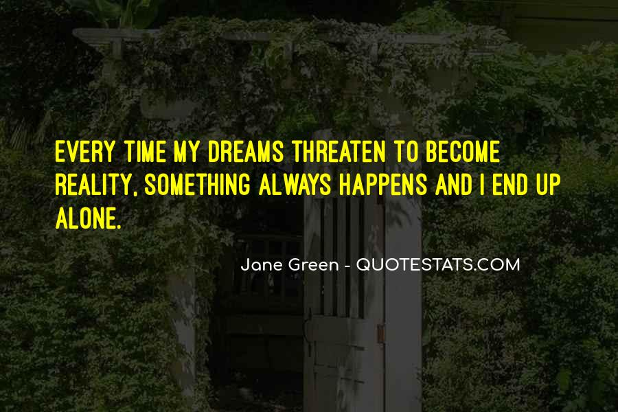 Quotes About Dreams Become Reality #1320117