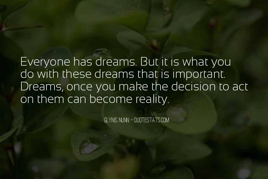 Quotes About Dreams Become Reality #1775182