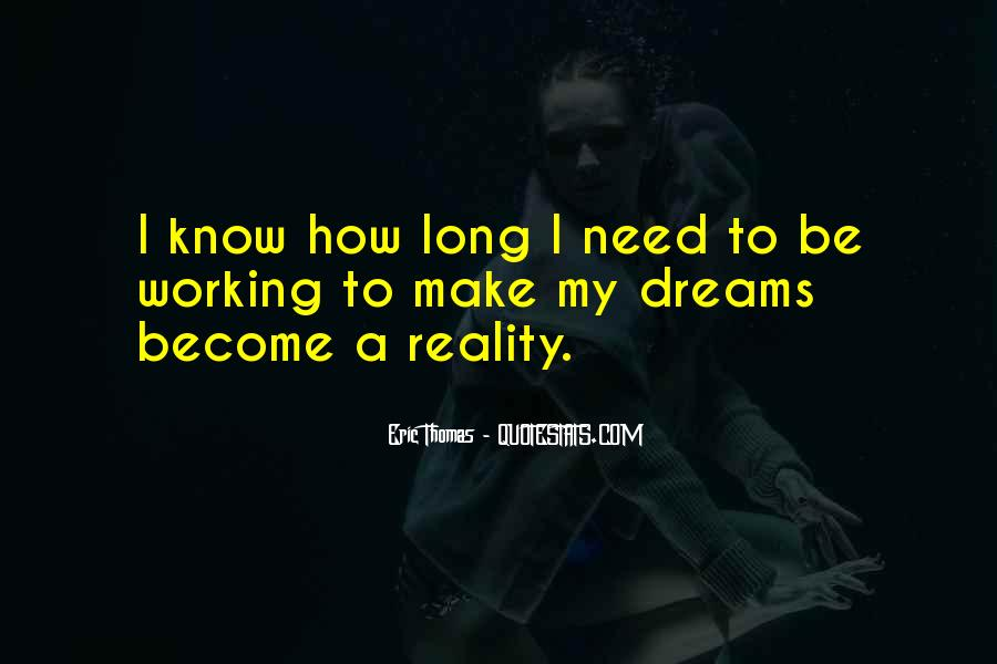 Quotes About Dreams Become Reality #917305