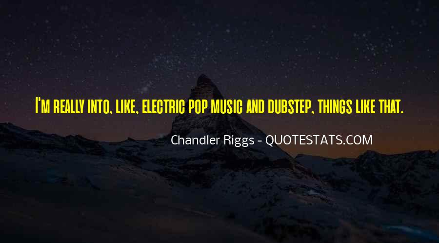 Quotes About Dubstep Music #511249