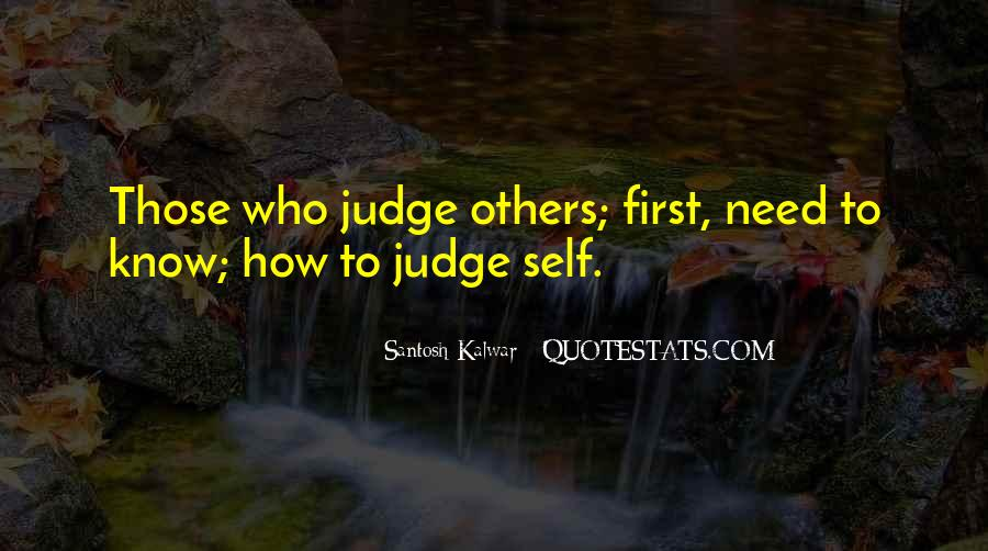 Quotes About Those Who Judge Others #189054