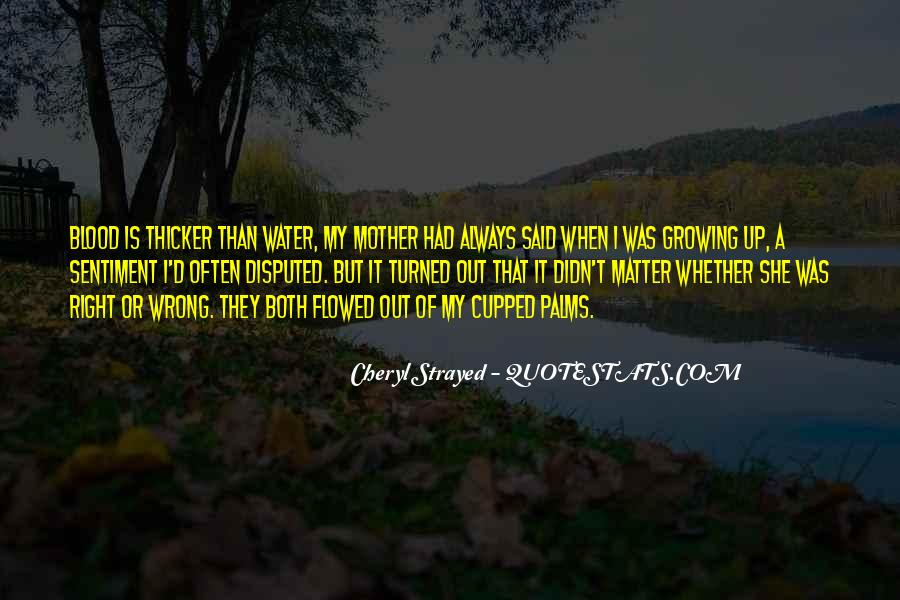 Quotes About Blood Is Thicker Than Water #1115183