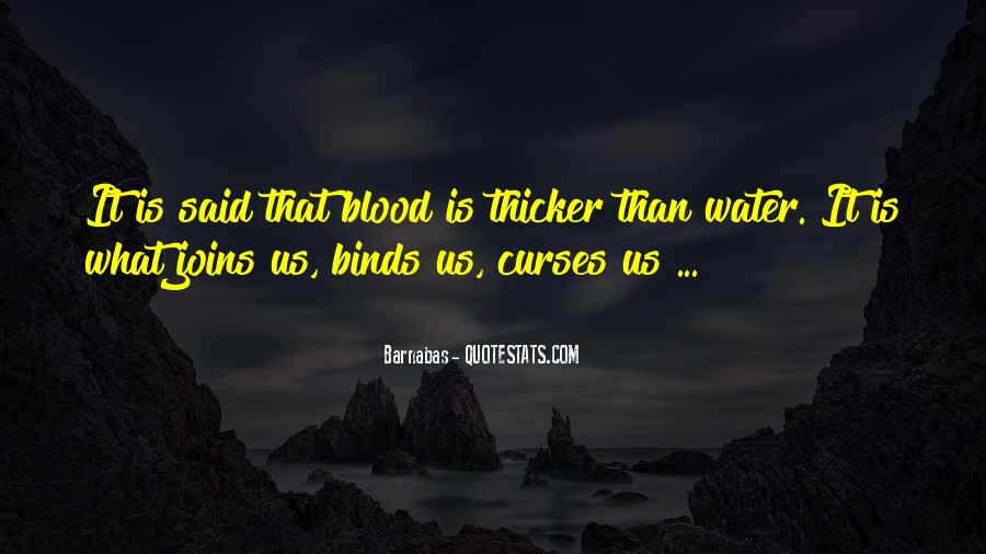Quotes About Blood Is Thicker Than Water #1115649