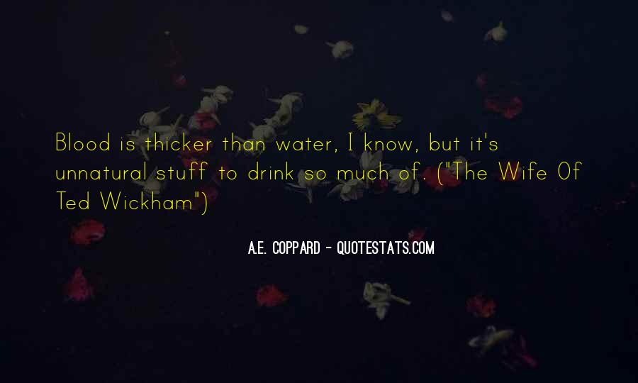 Quotes About Blood Is Thicker Than Water #121245