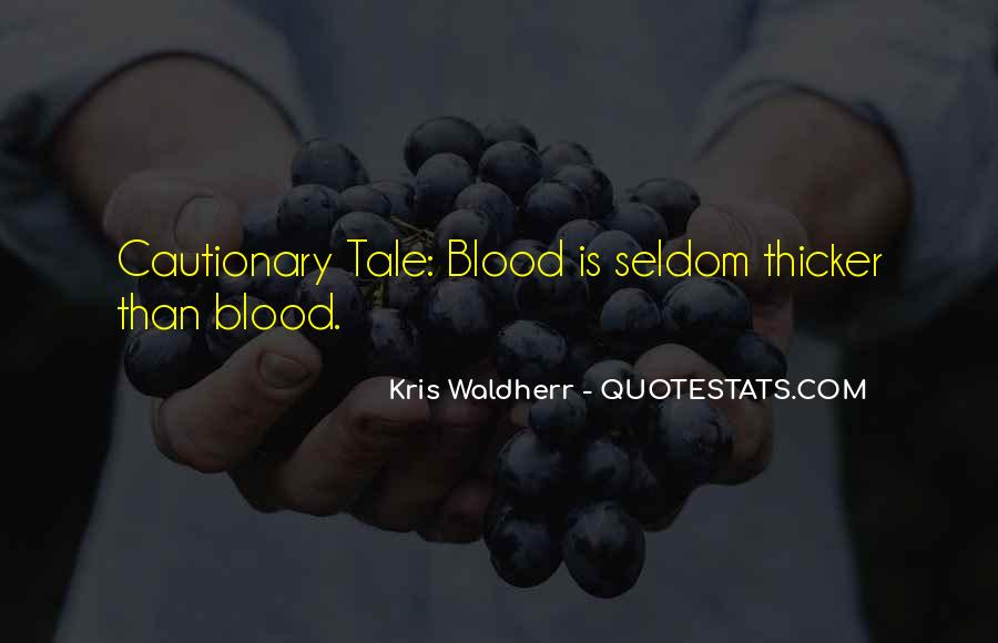 Quotes About Blood Is Thicker Than Water #1224673