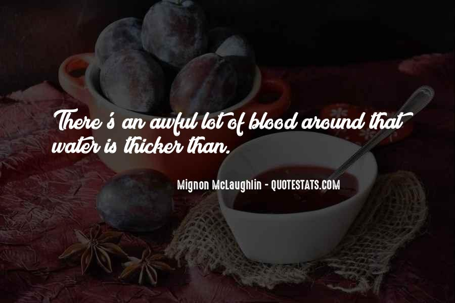 Quotes About Blood Is Thicker Than Water #1247620