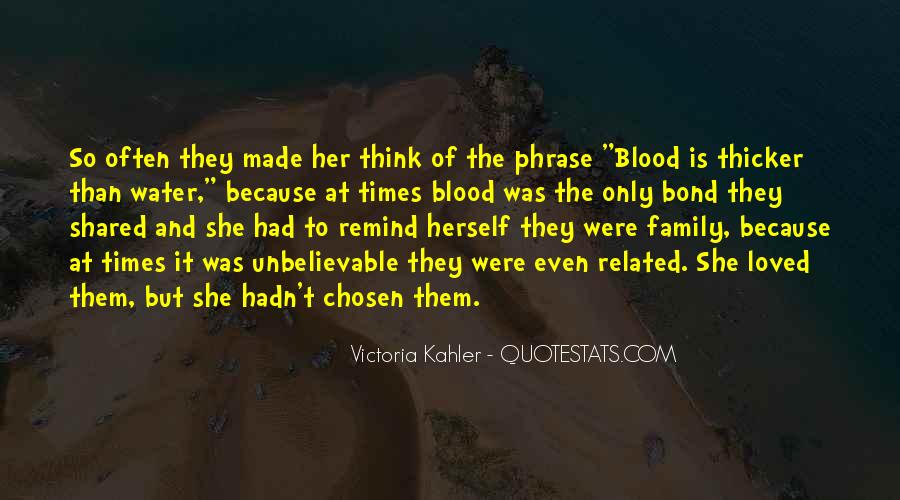 Quotes About Blood Is Thicker Than Water #1585513