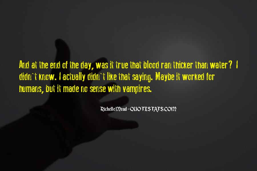 Quotes About Blood Is Thicker Than Water #1845019