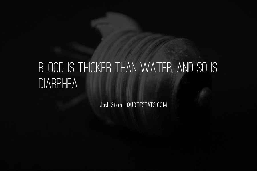 Quotes About Blood Is Thicker Than Water #70864