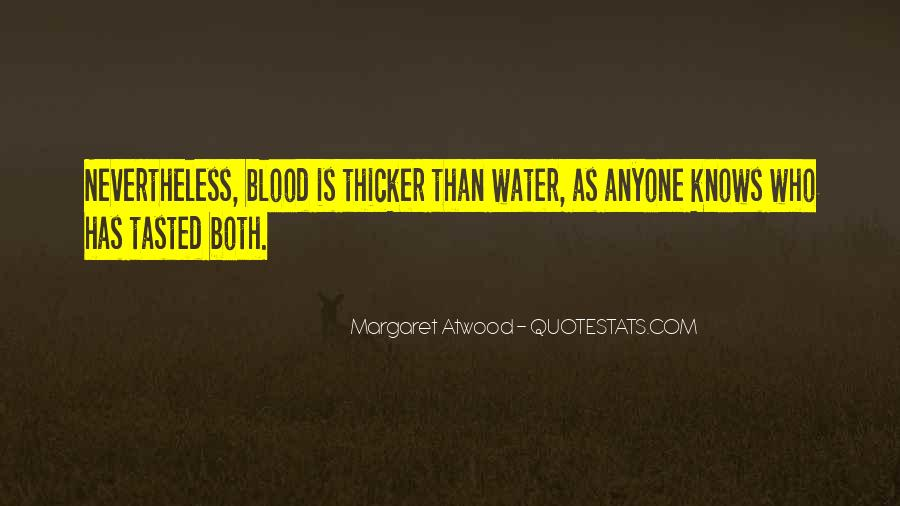 Quotes About Blood Is Thicker Than Water #901313