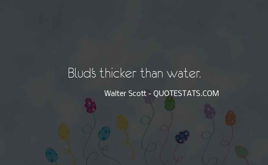 Quotes About Blood Is Thicker Than Water #934836