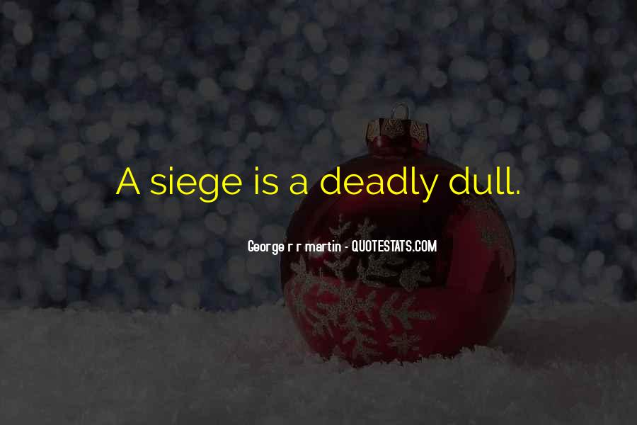 Quotes About Siege #138120