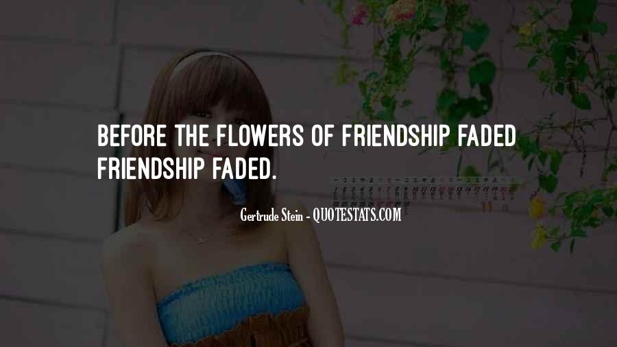 Quotes About Flowers And Friendship #369752