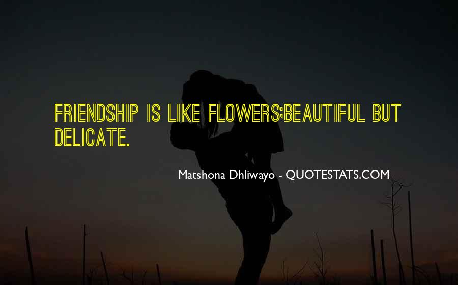 Quotes About Flowers And Friendship #853519
