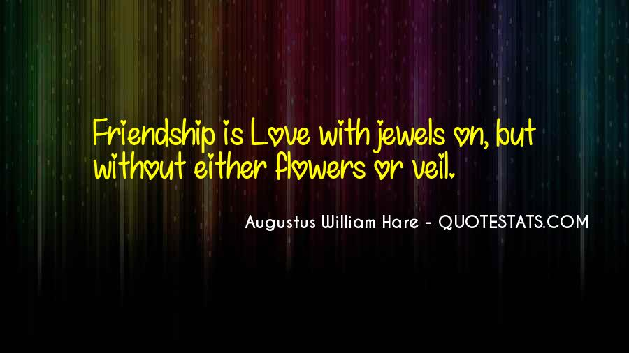 Quotes About Flowers And Friendship #896053