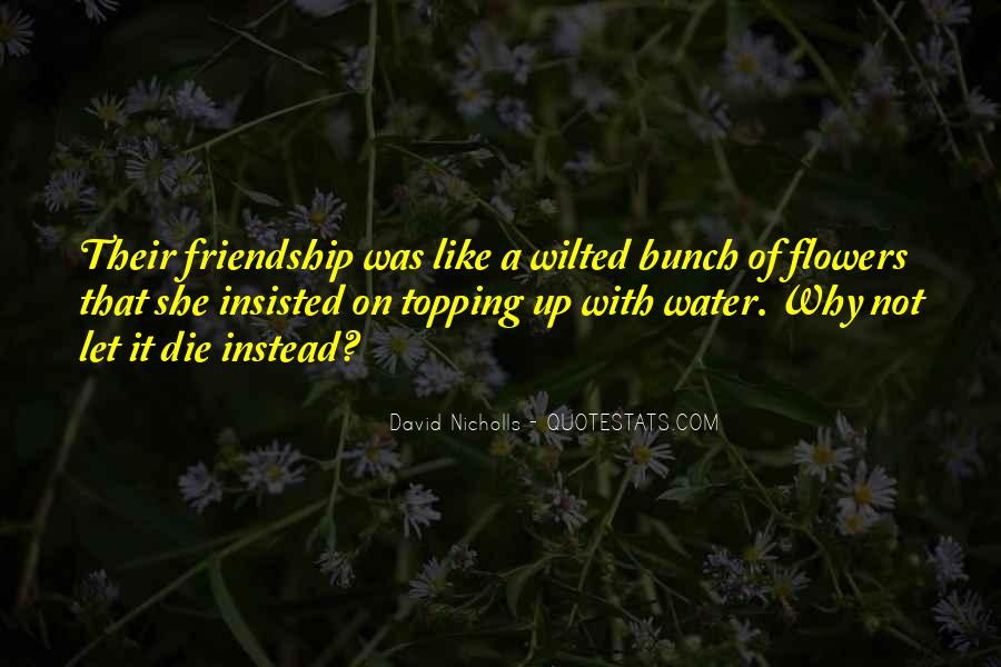 Quotes About Flowers And Friendship #927107