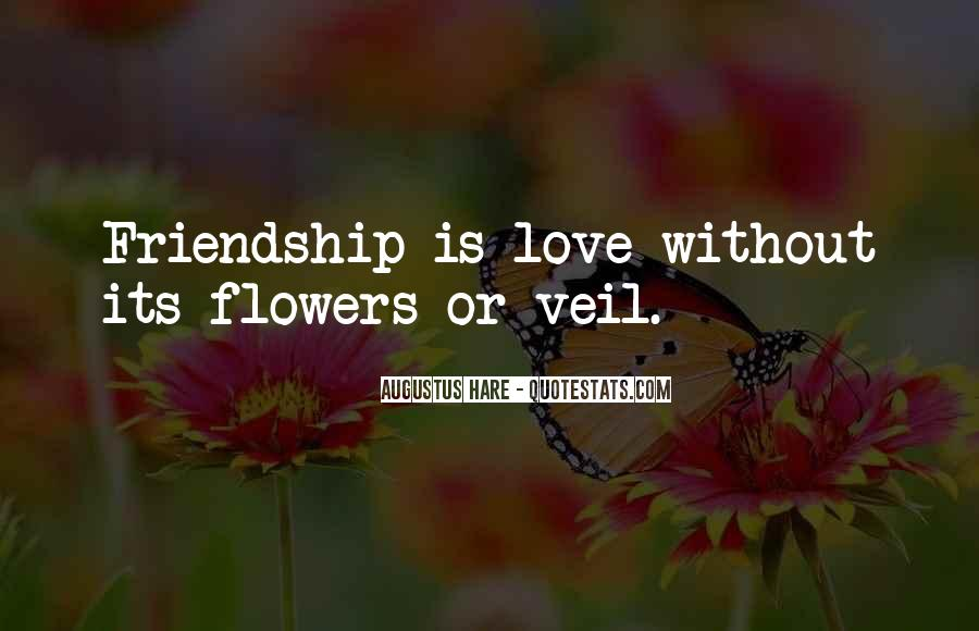 Quotes About Flowers And Friendship #986096