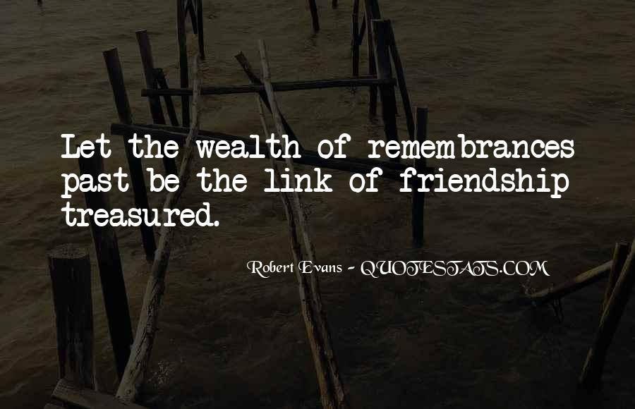 Quotes About Wealth And Friendship #1678537