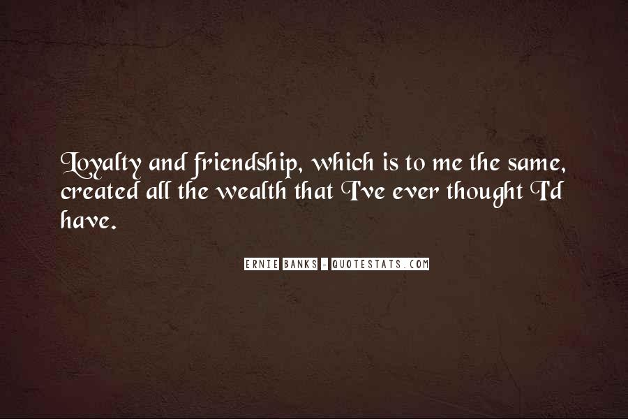 Quotes About Wealth And Friendship #733235